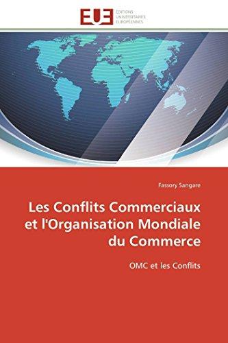 9786131592256: Les Conflits Commerciaux et l'Organisation Mondiale du Commerce: OMC et les Conflits
