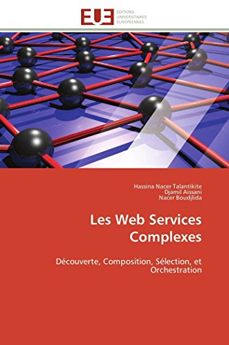 9786131592461: Les Web Services Complexes: D�couverte, Composition, S�lection, et Orchestration