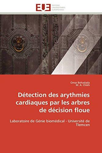 9786131592485: Détection des arythmies cardiaques par les arbres de décision floue: Laboratoire de Génie biomédical - Université de Tlemcen (Omn.Univ.Europ.) (French Edition)