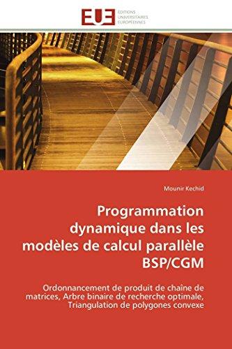 Programmation Dynamique Dans Les Modeles de Calcul Parallele BspCgm: Mounir Kechid