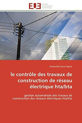 9786131592553: le contrôle des travaux de construction de réseau électrique hta/bta: gestion automatisée des travaux de construction des réseaux électriques hta/bta (Omn.Univ.Europ.) (French Edition)