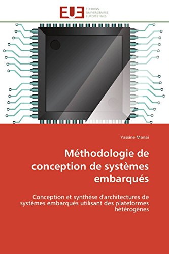 9786131592676: Méthodologie de conception de systèmes embarqués: Conception et synthèse d'architectures de systèmes embarqués utilisant des plateformes hétérogènes