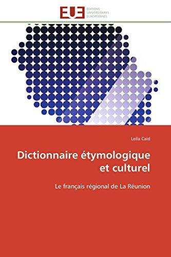 9786131592683: Dictionnaire étymologique et culturel: Le français régional de La Réunion (Omn.Univ.Europ.) (French Edition)