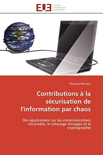 Contributions à la sécurisation de l'information par chaos: Des applications sur...