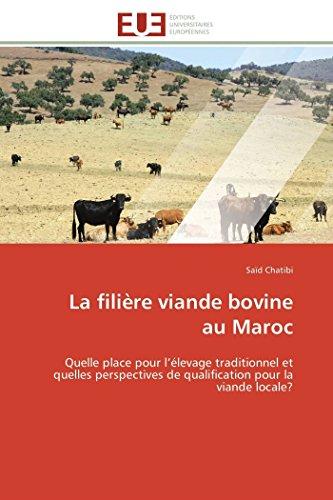 9786131593055: La fili�re viande bovine au Maroc: Quelle place pour l'�levage traditionnel et quelles perspectives de qualification pour la viande locale?