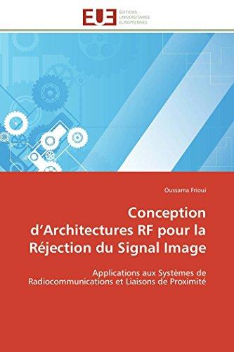 9786131593277: Conception d'Architectures RF pour la R�jection du Signal Image: Applications aux Syst�mes de Radiocommunications et Liaisons de Proximit�