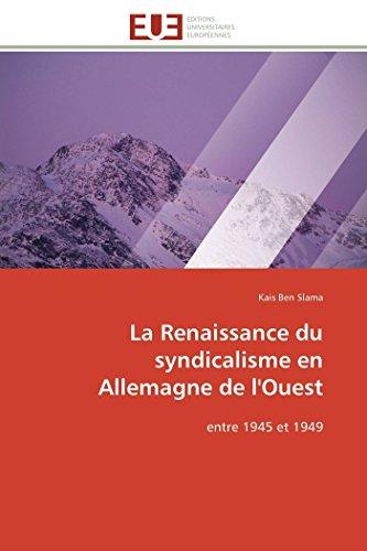 La Renaissance Du Syndicalisme En Allemagne de LOuest: Kais Ben Slama