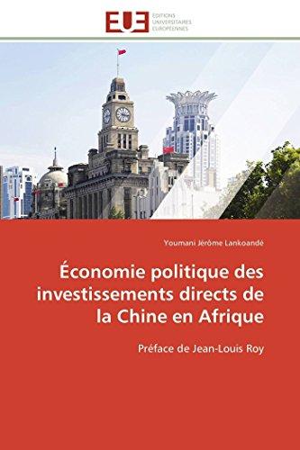 9786131593703: �conomie politique des investissements directs de la Chine en Afrique: Pr�face de Jean-Louis Roy