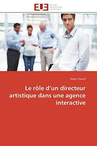 9786131593772: Le rôle d'un directeur artistique dans une agence interactive (Omn.Univ.Europ.) (French Edition)