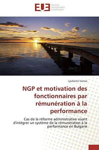 9786131594069: Ngp et motivation des fonctionnaires par rémunération à la performance (OMN.UNIV.EUROP.)