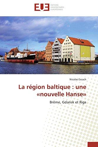9786131594373: La région baltique: une nouvelle hanse (OMN.UNIV.EUROP.)