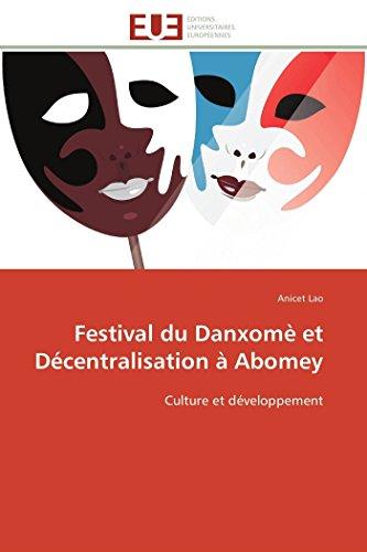 Festival Du Danxom Et D centralisation Abomey: Lao-A