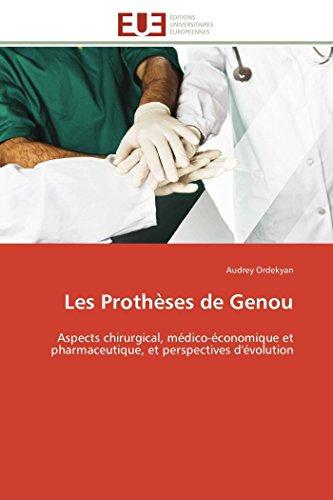 9786131595158: Les Prothèses de Genou: Aspects chirurgical, médico-économique et pharmaceutique, et perspectives d'évolution (Omn.Univ.Europ.) (French Edition)