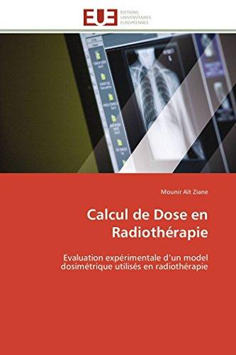 Calcul de Dose En Radiotherapie: Mounir AÃ t