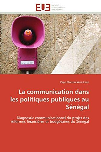 La Communication Dans Les Politiques Publiques Au Senegal: Pape Moussa SÃ ne Kane