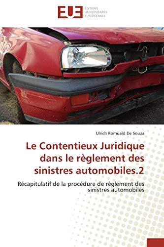 9786131596308: Le Contentieux Juridique dans le règlement des sinistres automobiles.2: Récapitulatif de la procédure de règlement des sinistres automobiles (French Edition)
