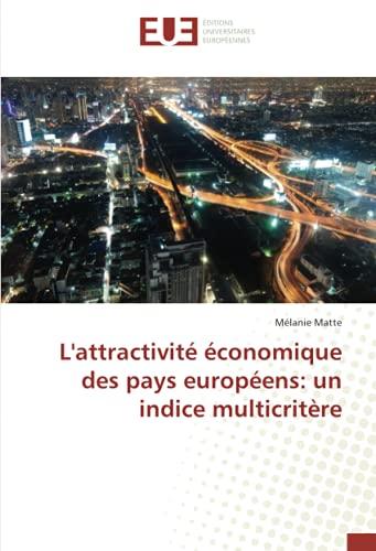 L Attractivite Economique Des Pays Europeens: Un Indice Multicritere (Paperback): Matte Melanie