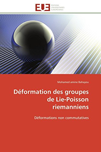 9786131596452: D�formation des groupes de Lie-Poisson riemanniens: D�formations non commutatives