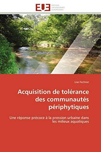 Acquisition de tolérance des communautés périphytiques: Une réponse précoce à la pression urbaine ...