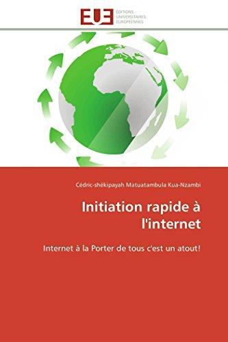 9786131596704: Initiation rapide à l'internet: Internet à la Porter de tous c'est un atout! (Omn.Univ.Europ.) (French Edition)