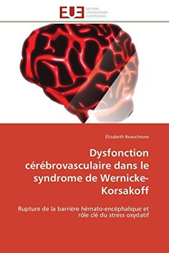 Dysfonction Cerebrovasculaire Dans Le Syndrome de Wernicke-Korsakoff (Paperback): Beauchesne-E