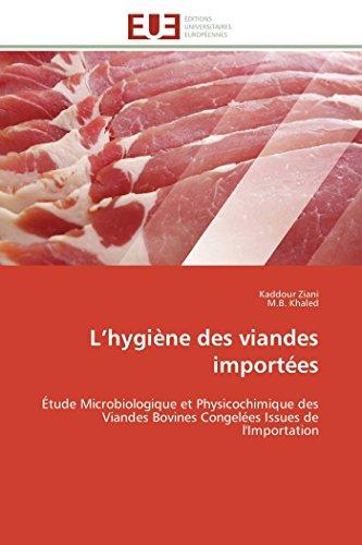 L?hygiène des viandes importées: Étude Microbiologique et Physicochimique des Viandes Bovines ...