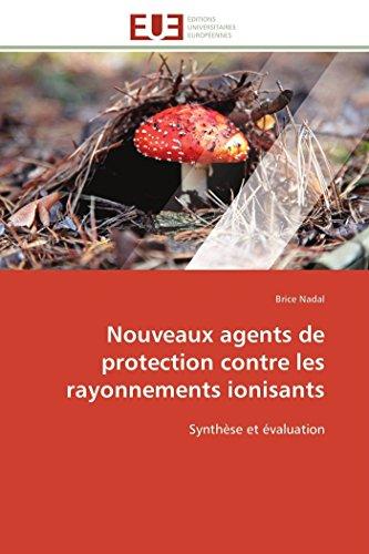 9786131597169: Nouveaux agents de protection contre les rayonnements ionisants: Synthèse et évaluation (Omn.Univ.Europ.) (French Edition)