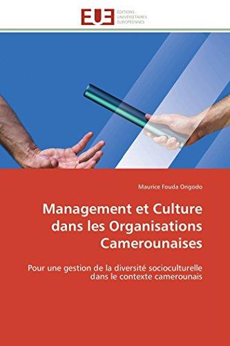 Management et Culture dans les Organisations Camerounaises: Pour une gestion de la diversité...