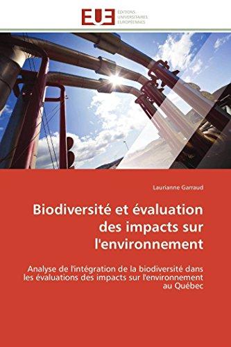 9786131597367: Biodiversité et évaluation des impacts sur l'environnement: Analyse de l'intégration de la biodiversité dans les évaluations des impacts sur l'environnement au Québec