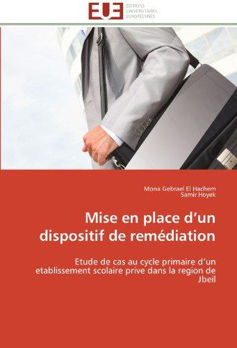 9786131597381: Mise en place d'un dispositif de remédiation: Etude de cas au cycle primaire d'un etablissement scolaire prive dans la region de Jbeil