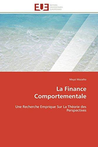 9786131597510: La Finance Comportementale: Une Recherche Emprique Sur La Théorie des Perspectives (Omn.Univ.Europ.) (French Edition)