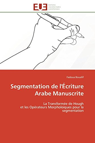 Segmentation de l'?criture Arabe Manuscrite: La Transform?e: Bouafif, Fadoua