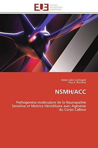 9786131597794: NSMH/ACC: Pathogenèse moléculaire de la Neuropathie Sensitive et Motrice Héréditaire avec Agénésie du Corps Calleux