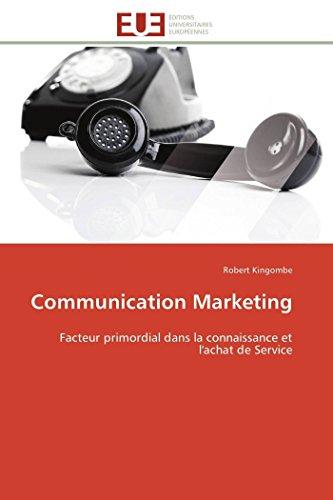 9786131597961: Communication Marketing: Facteur primordial dans la connaissance et l'achat de Service (Omn.Univ.Europ.) (French Edition)