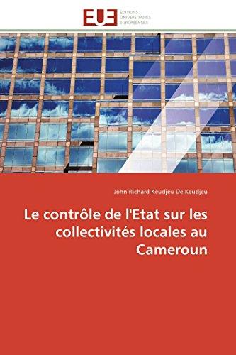 9786131597992: Le contrôle de l'Etat sur les collectivités locales au Cameroun (Omn.Univ.Europ.) (French Edition)