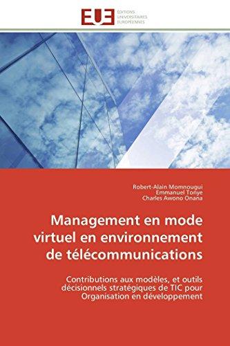 9786131598265: Management en mode virtuel en environnement de télécommunications: Contributions aux modèles, et outils décisionnels stratégiques de TIC pour ... (Omn.Univ.Europ.) (French Edition)