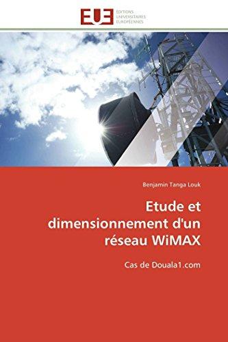 9786131598364: Etude et dimensionnement d'un réseau WiMAX: Cas de Douala1.com