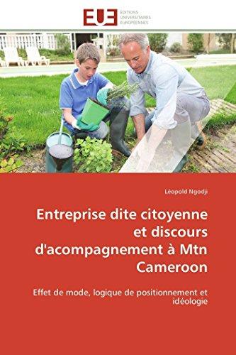 Entreprise Dite Citoyenne Et Discours D Acompagnement a Mtn Cameroon (Paperback): Ngodji-L