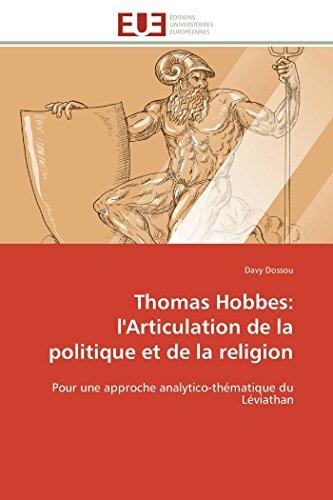 9786131598883: Thomas Hobbes: l'Articulation de la politique et de la religion: Pour une approche analytico-thématique du Léviathan (Omn.Univ.Europ.) (French Edition)