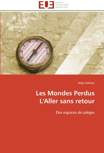 Les Mondes Perdus LAller Sans Retour: Aloÿs Dalmau