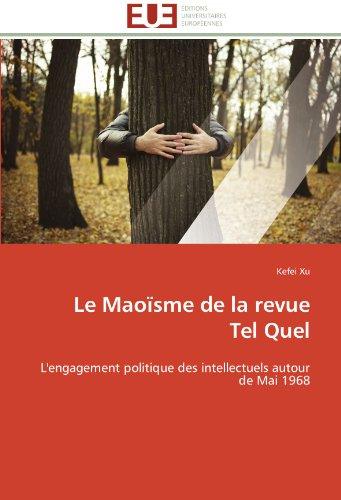 9786131599200: Le Maoïsme de la revue Tel Quel: L'engagement politique des intellectuels autour de Mai 1968