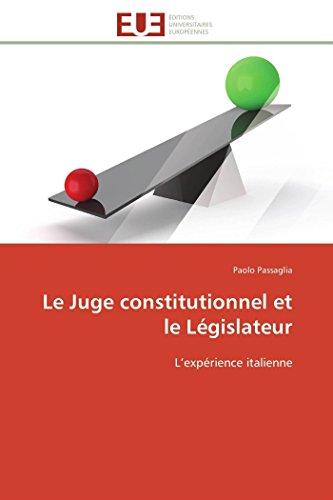 9786131599224: Le Juge constitutionnel et le L�gislateur: L'exp�rience italienne