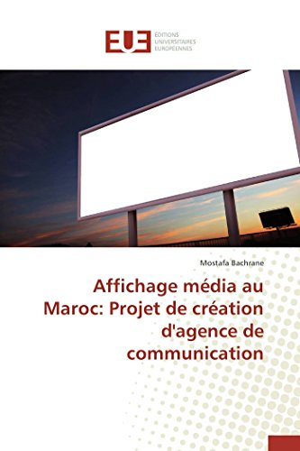 Affichage média au Maroc: Projet de création d'agence de communication (Omn.Univ.Europ.) (...
