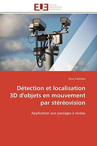 9786131599927: Détection et localisation 3D d'objets en mouvement par stéréovision: Application aux passages à niveau