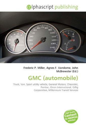 9786131635731: GMC (automobile): Truck, Van, Sport utility vehicle, General Motors, Chevrolet, Pontiac, Orion International, Gillig Corporation, Millennium Transit Services