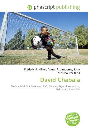 9786131654398: David Chabala: Zambia, Mufulira Wanderers F.C., Malawi, Argentinos Juniors, Gabon, Ashious Melu