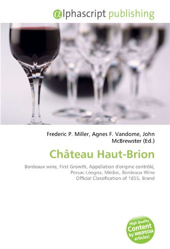 9786131678448: Ch�teau Haut-Brion: Bordeaux wine, First Growth, Appellation d'origine contr�l�, Pessac-L�ogna, M�doc, Bordeaux Wine Official Classification of 1855, Brand