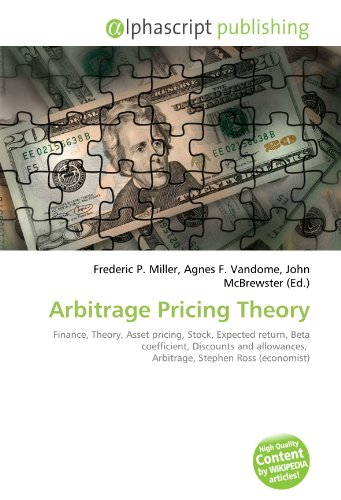 9786131750939: Arbitrage Pricing Theory: Finance, Theory, Asset pricing, Stock, Expected return, Beta coefficient, Discounts and allowances,  Arbitrage, Stephen Ross (economist)