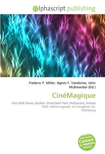 9786131765551: CinéMagique: Parc Walt Disney Studios, Disneyland Paris, Hollywood, Années 1930, Michel Legrand, Les Parapluies de Cherbourg
