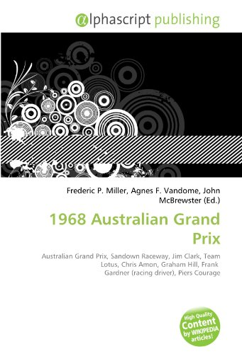 9786131767968: 1968 Australian Grand Prix: Australian Grand Prix, Sandown Raceway, Jim Clark, Team Lotus, Chris Amon, Graham Hill, Frank Gardner (racing driver), Piers Courage